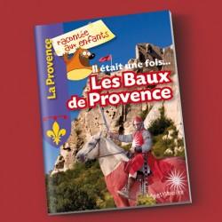 Il était une fois… Les Baux de Provence