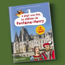 Il était une fois le château de Fontaine-Henri