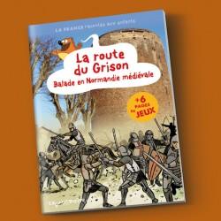 La route du Grison Balade en Normandie médiévale