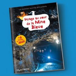Voyage au coeur de la Mine Bleue