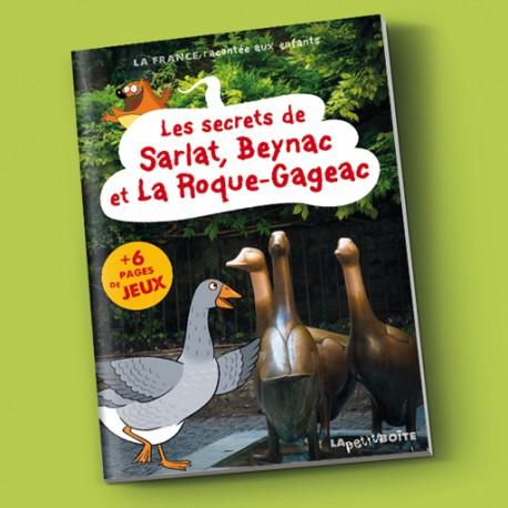 Les secrets de Sarlat, Beynac et La Roque-Gageac