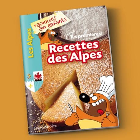 Tes premières recettes des Alpes