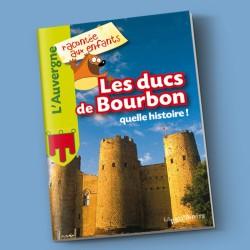 Les ducs de Bourbon, quelle histoire !