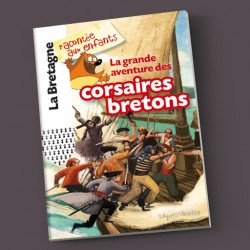 La grande aventure des corsaires bretons