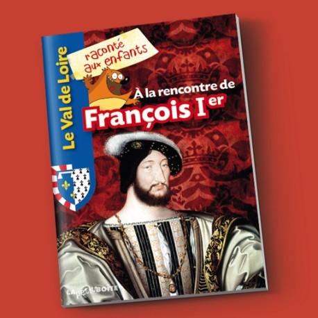 À la rencontre de François Ier