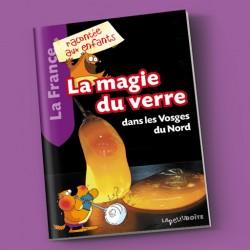 La magie du verre dans les Vosges du Nord