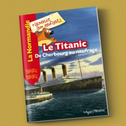 Le Titanic, de Cherbourg au naufrage