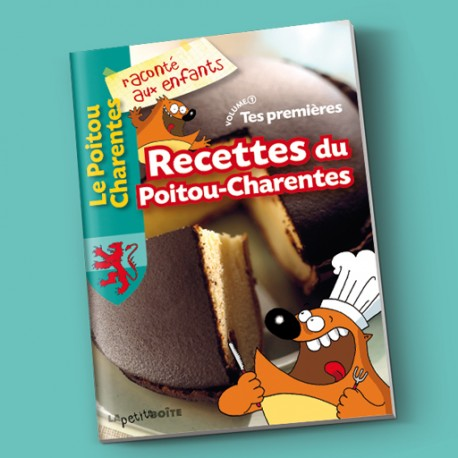 Tes premières recettes du Poitou-Charentes